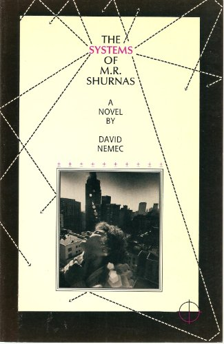 The Systems of M.R. Shurnas: A Novel (0866760113) by David Nemec