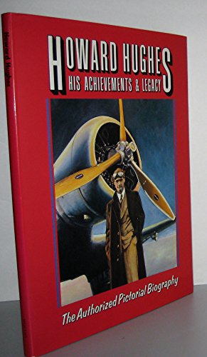 9780866790246: Howard Hughes, His Achievements and Legacy: The Authorized Biography