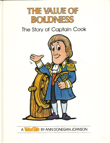 9780866790253: The Value of Boldness: The Story of Captain Cook (Value Tales)