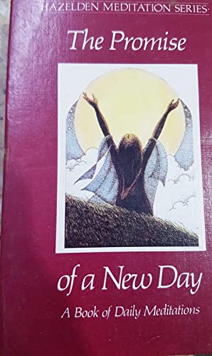 9780866835022: The Promise of a New Day (Hazelden Meditations)