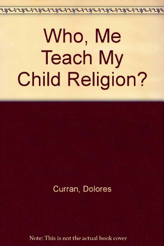 9780866836197: Who, Me Teach My Child Religion?