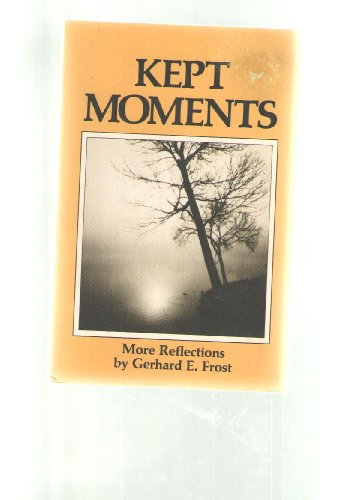 Kept Moments: More Reflections: Frost, Gerhard