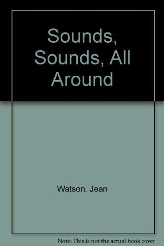 Sounds, Sounds, All Around: Watson, Jean