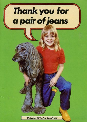 Thank You for a Pair of Jeans: Smeltser, Patricia & Victor