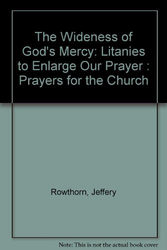 9780866837897: The Wideness of God's Mercy: Litanies to Enlarge Our Prayer : Prayers for the Church