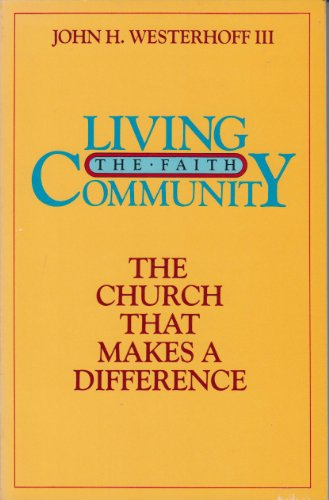 Living the Faith Community: The Church That Makes a Difference (0866838708) by Westerhoff, John H.