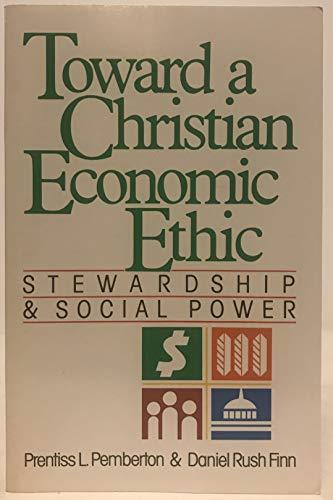 9780866838764: Toward a Christian Economic Ethic