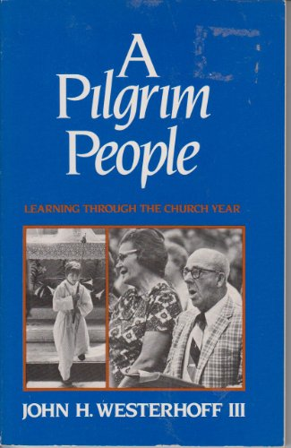 9780866838849: A Pilgrim People: Learning Through the Church Year