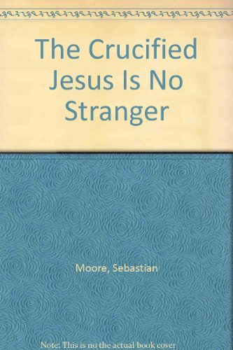 9780866838917: The Crucified Jesus Is No Stranger