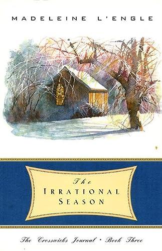 The Irrational Season (The Crosswicks Journal, Book: Madeleine L'Engle