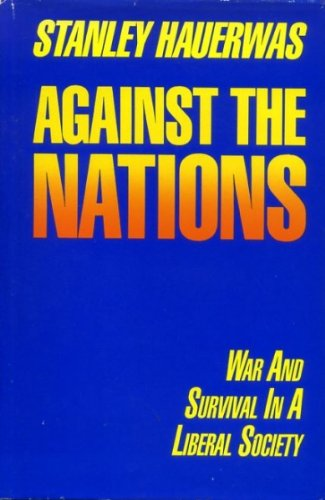 9780866839570: Against the Nations: War and Survival in a Liberal Society