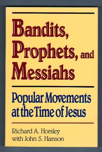 9780866839938: Bandits Prophets and Messiahs: Popular Movements at the Time of Jesus (New voices in biblical studies)