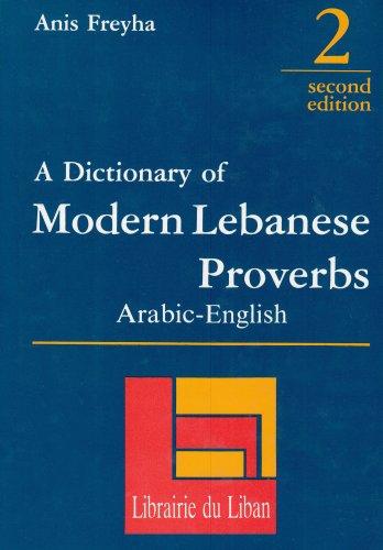 Dictionary of Modern Lebanese Proverbs: Anis Freyha