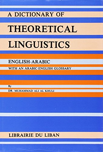 9780866852425: A Dictionary of Theoretical linguistics English-Arabic (Arabic Edition)