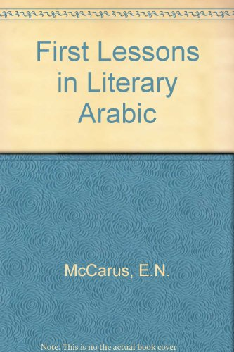 9780866853835: First Lessons in Literary Arabic