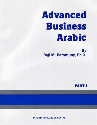 9780866854160: Advanced Business Arabic (Pt. 1)