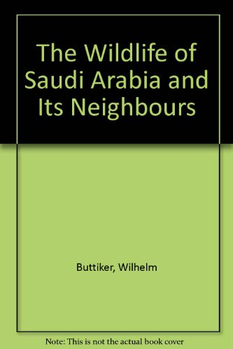9780866855471: The Wildlife of Saudi Arabia and Its Neighbours