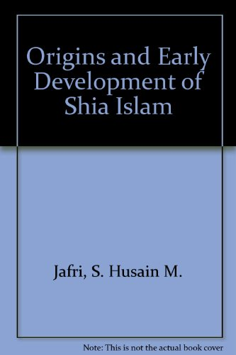 9780866855952: Origins and Early Development of Shia Islam