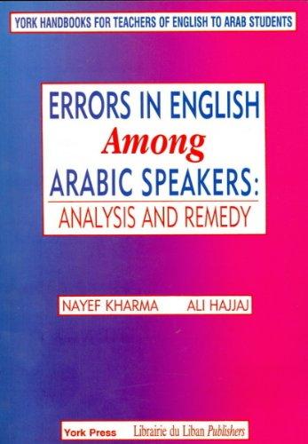 Errors in English Among Arabic Speakers: Analysis: Nayef Kharma