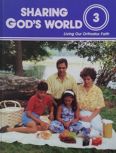 9780866870917: Sharing God's World: Living Our Orthodox Faith 3