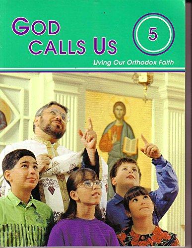 9780866870986: God Calls Us: Livivng Our Orthodox Faith