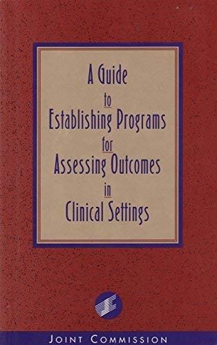 9780866883771: A Guide to Establishing Programs for Assessing Outcomes in Clinical Settings