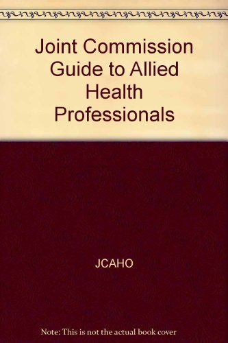 9780866887342: Joint Commission Guide to Allied Health Professionals