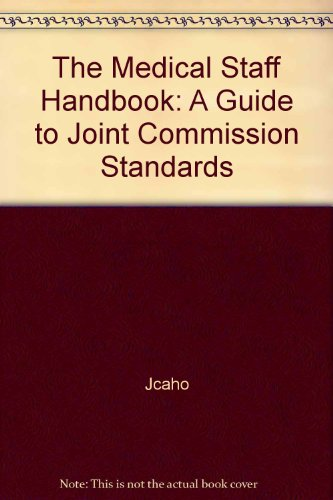 9780866888592: The Medical Staff Handbook: A Guide To Joint Commission Standards