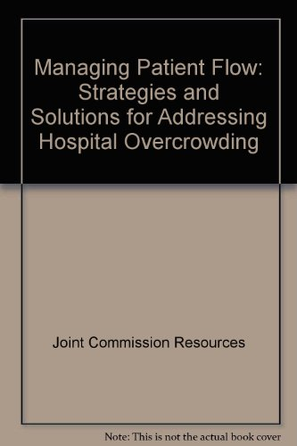 9780866888608: Managing Patient Flow: Strategies And Solutions for Addressing Hospital Overcrowding