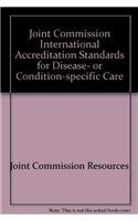 Joint Commission International Accreditation Standards for Disease-: Joint Commission Resources