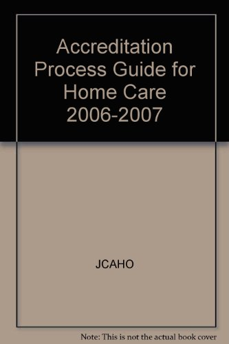 9780866889681: Accreditation Process Guide for Home Care 2006-2007