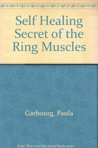 9780866890328: The Secret of the Ring Muscles: Self Healing,how to Control Your Ring Muscles and Free Yourself from Various Pains and Disturbances