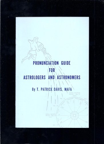 Pronunciation Guide for Astrologers and Astronomers