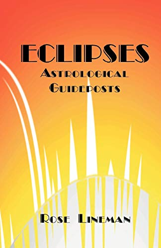 Eclipses: Astrological Guideposts