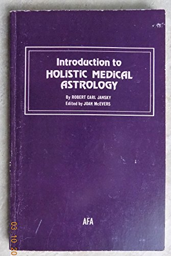 9780866902632: Introduction to Holistic Medical Astrology
