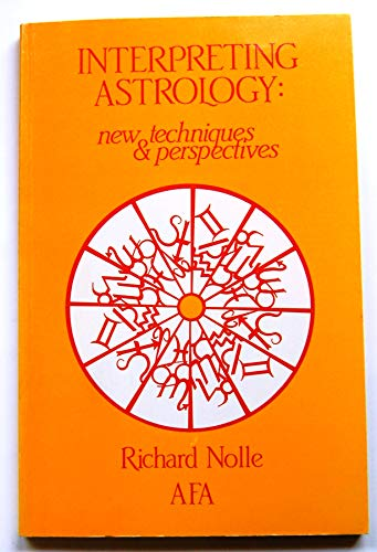 9780866902922: Interpreting Astrology: New Techniques and Perspectives