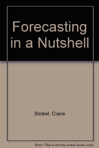 Forecasting in a Nutshell: Stickel, Claire