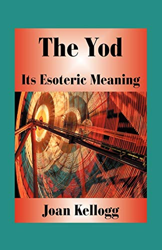 9780866903691: The Yod: Its Esoteric Meaning