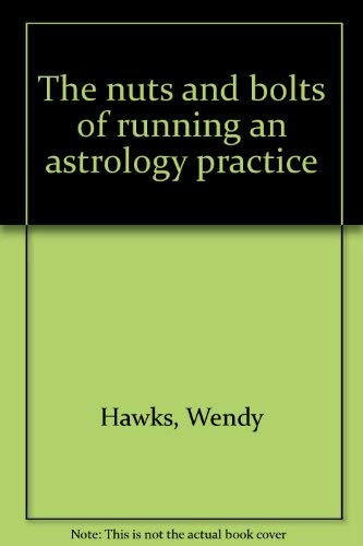 The nuts and bolts of running an astrology practice: Hawks, Wendy