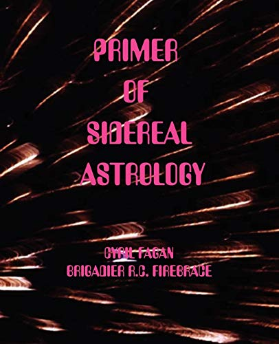 9780866904278: Primer of sidereal astrology (Moray series)