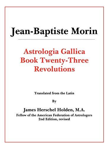 Astrologia Gallica Book 23: Revolutions: Jean-Baptiste Morin, Translated