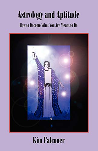 9780866905367: Astrology and Aptitude: How to Become What You Were Meant to Be