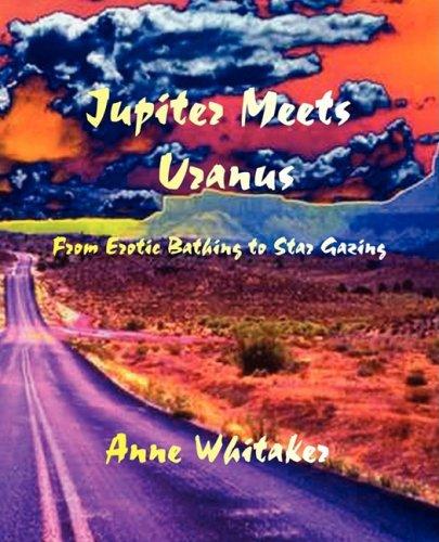 Jupiter Meets Uranus: Whitaker, Anne