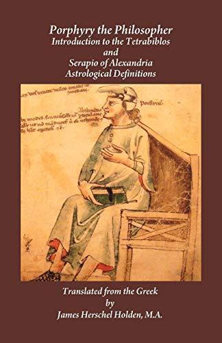 PORPHYRY THE PHILOSOPHER: Introduction To The Tetrabiblos: Holden, James Herschel