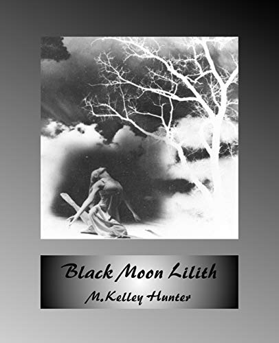 Black Moon Lilith: M. Kelley Hunter