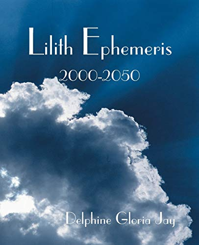 9780866906135: Lilith Ephemeris 2000-2050