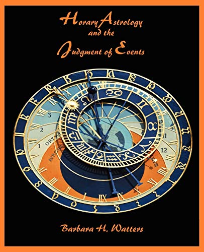9780866906258: Horary Astrology and the Judgment of Events