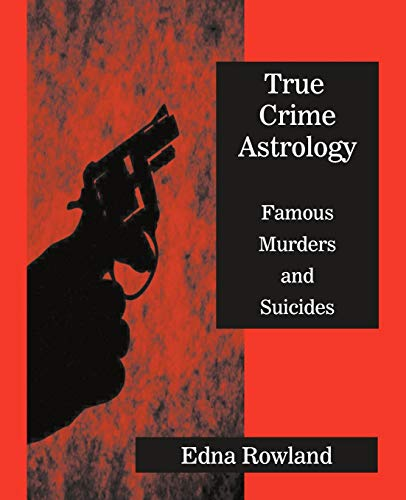 9780866906265: True Crime Astrology