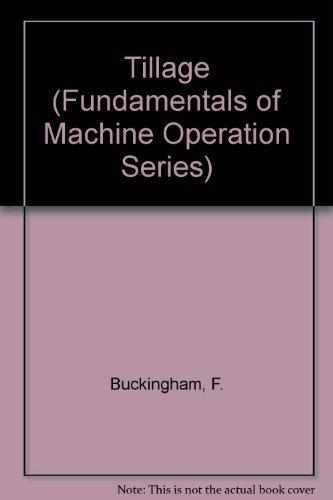 Tillage (Fundamentals of Machine Operation Series): Buckingham, F.
