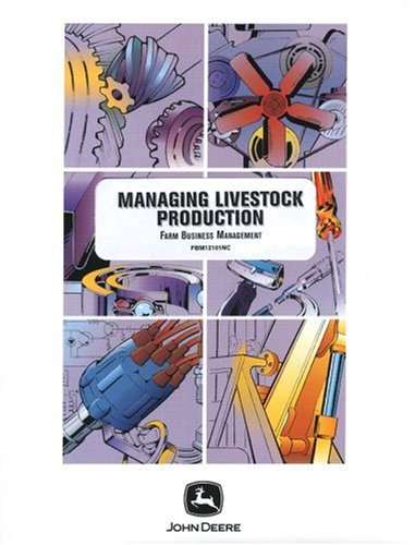 Managing Livestock Production (Farm Business Management (Textbooks)): Deere, John